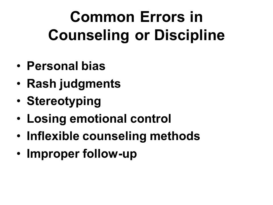 Common Errors in Counseling or Discipline