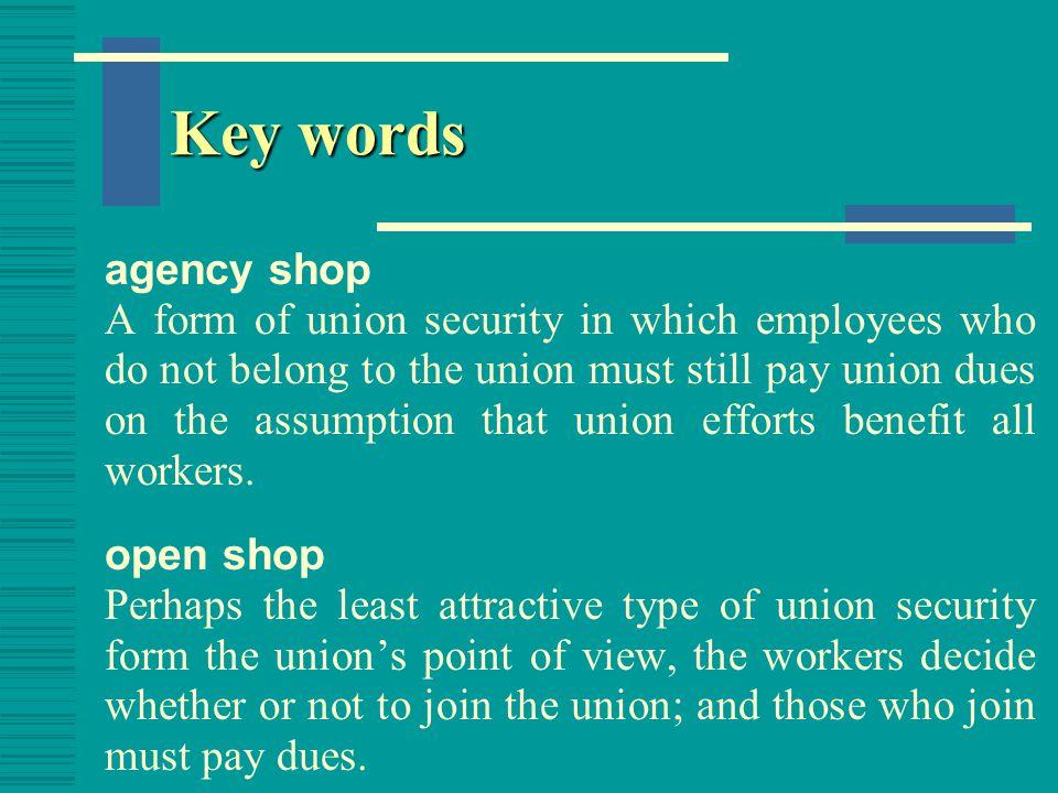 Key words agency shop.