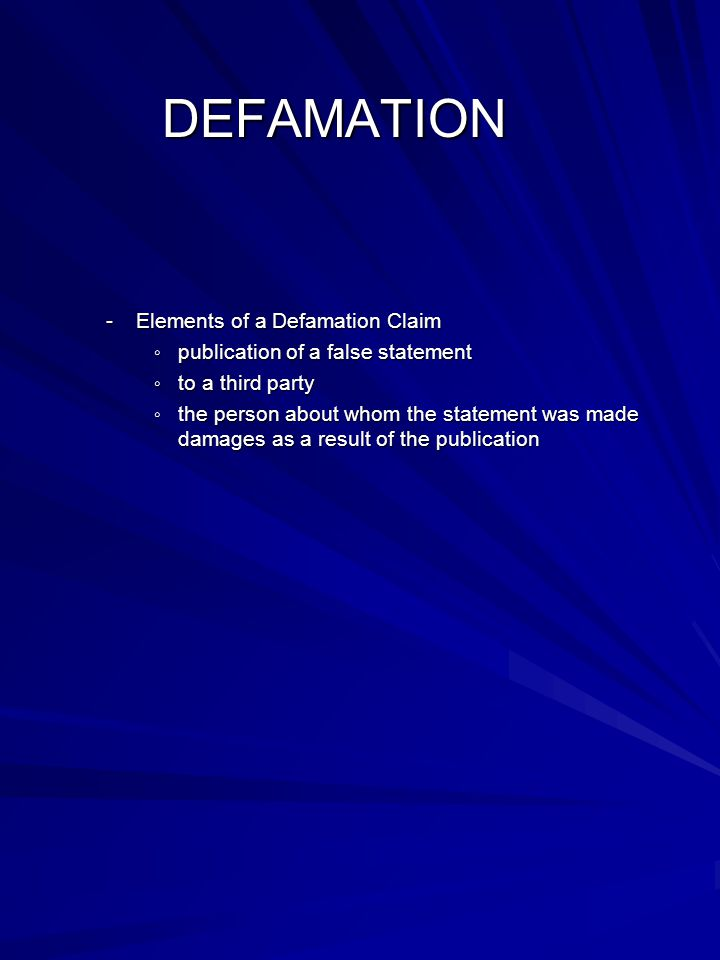 DEFAMATION Elements of a Defamation Claim