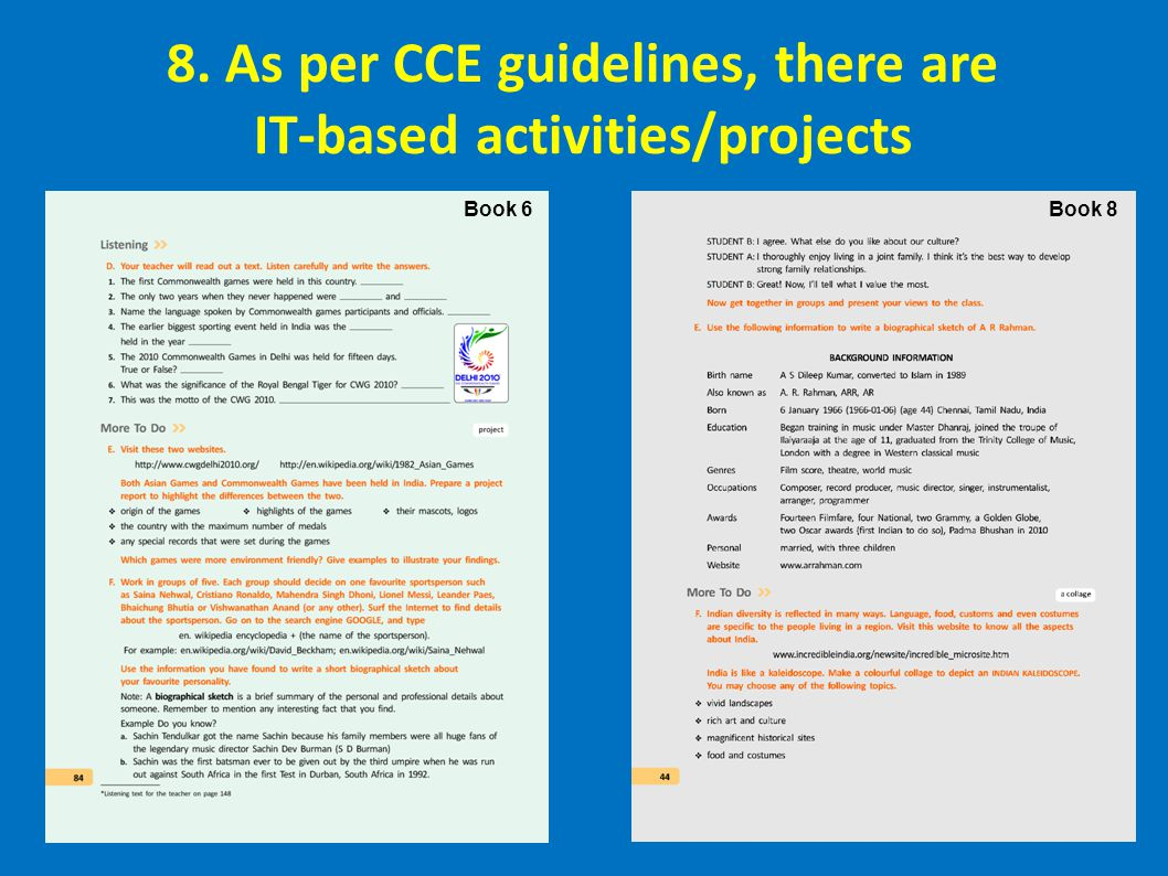 8. As per CCE guidelines, there are IT-based activities/projects