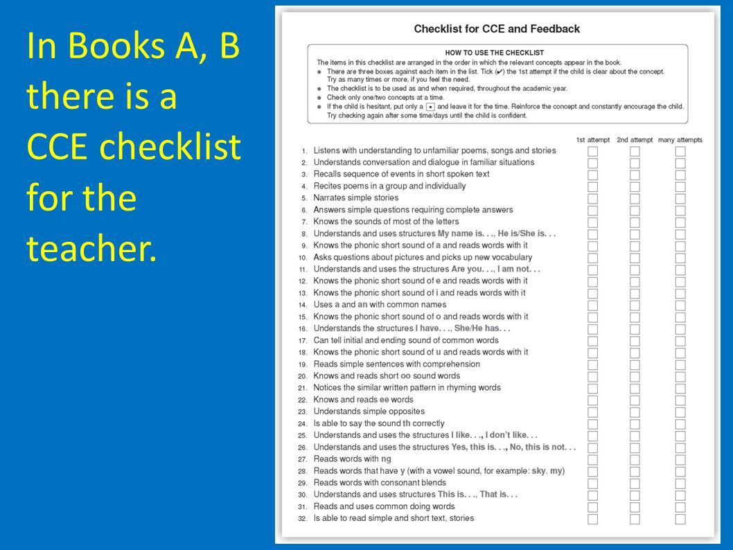 In Books A, B there is a CCE checklist for the teacher.