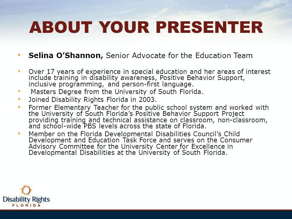 ABOUT YOUR PRESENTER Selina O'Shannon, Senior Advocate for the Education Team.
