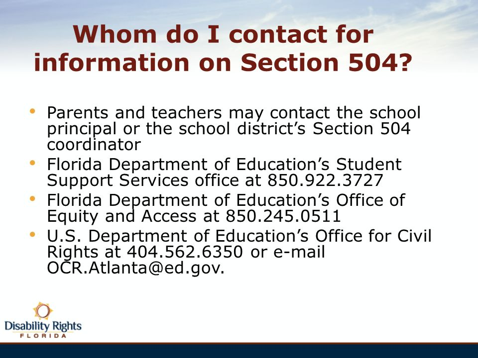Whom do I contact for information on Section 504