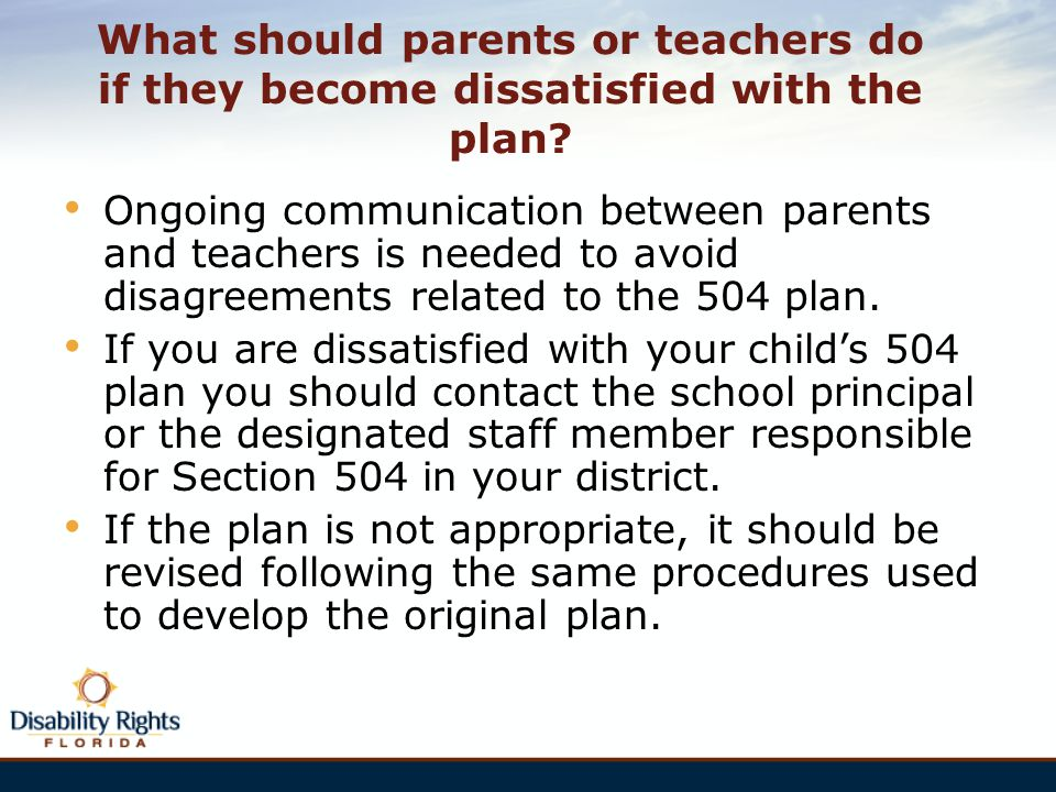 What should parents or teachers do if they become dissatisfied with the plan
