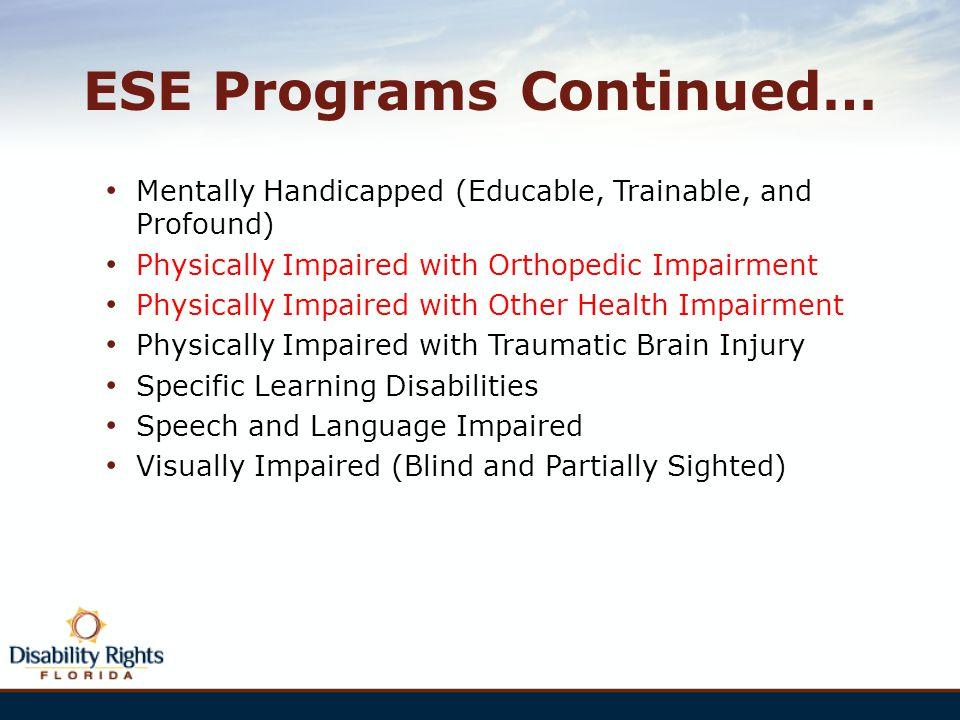 ESE Programs Continued…