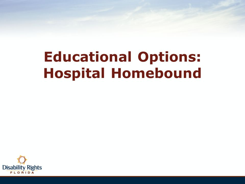 Educational Options: Hospital Homebound