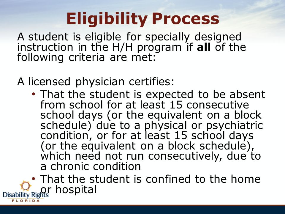 Eligibility Process A student is eligible for specially designed instruction in the H/H program if all of the following criteria are met: