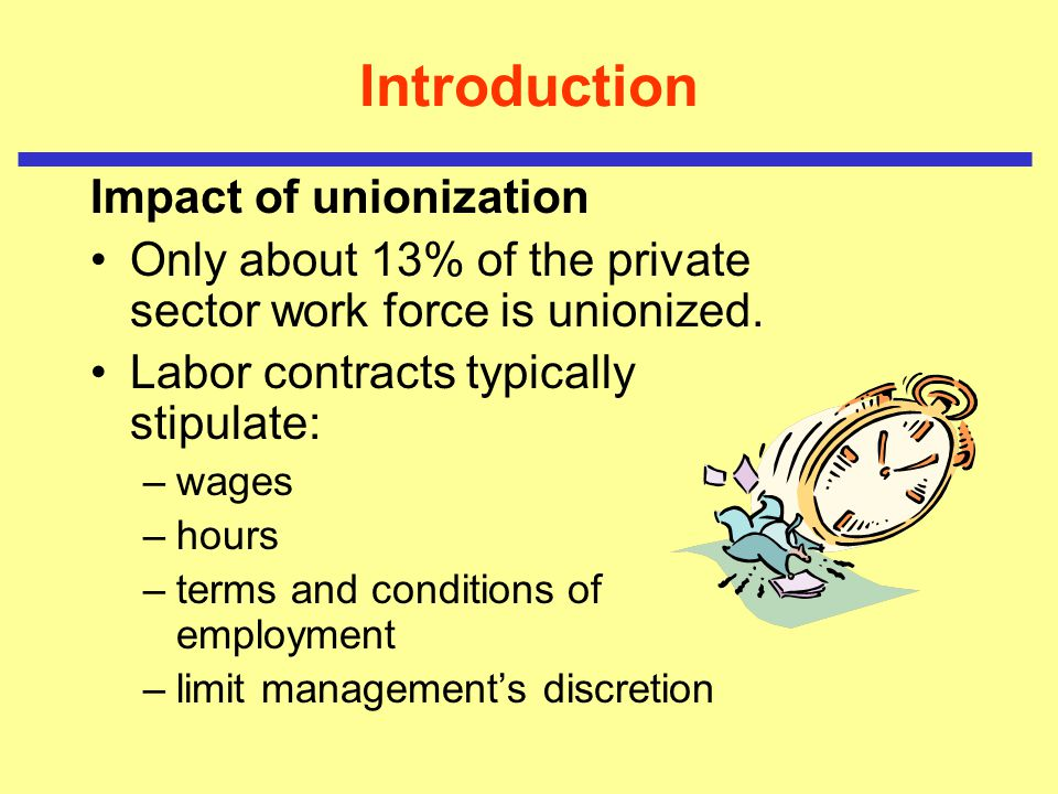 Introduction Impact of unionization