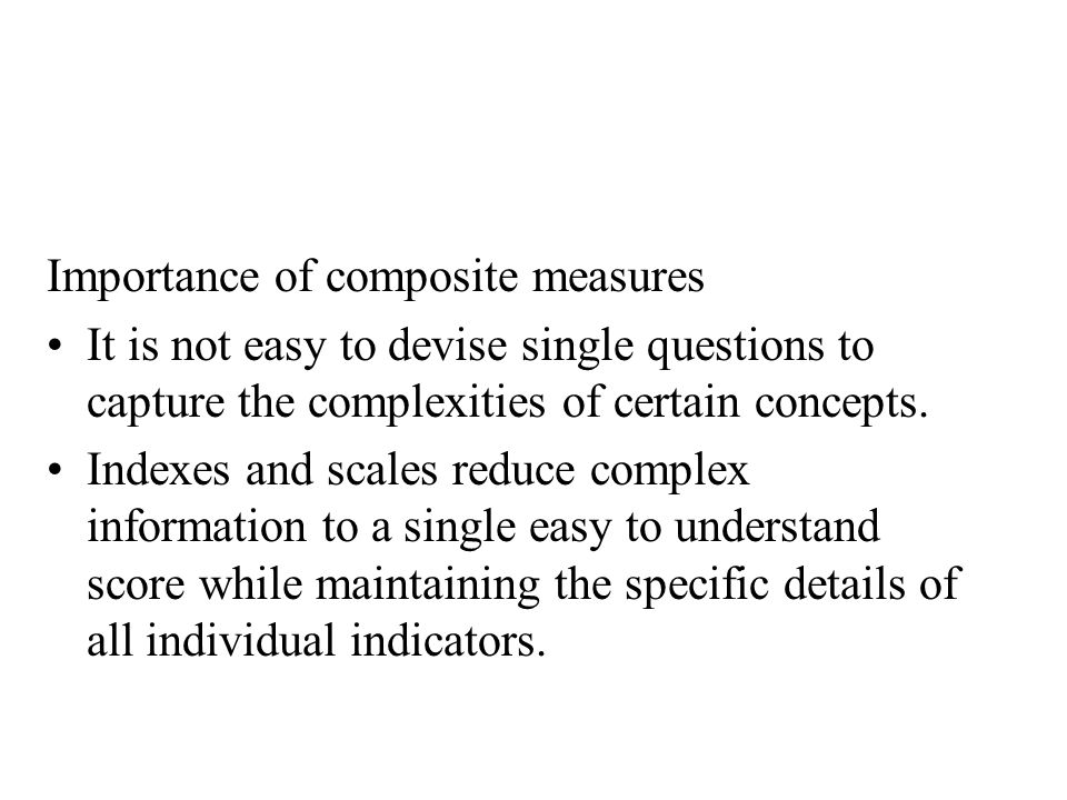 Importance of composite measures