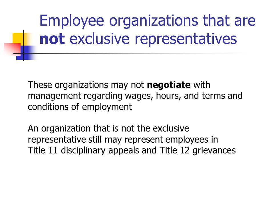 Employee organizations that are not exclusive representatives