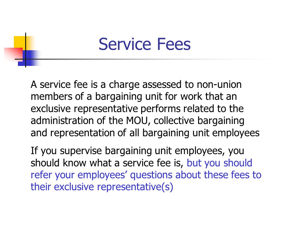 Service Fees A service fee is a charge assessed to non-union