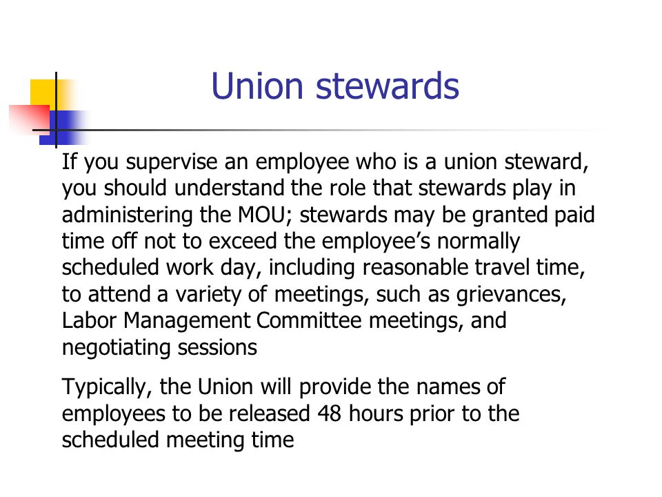 Union stewards If you supervise an employee who is a union steward,