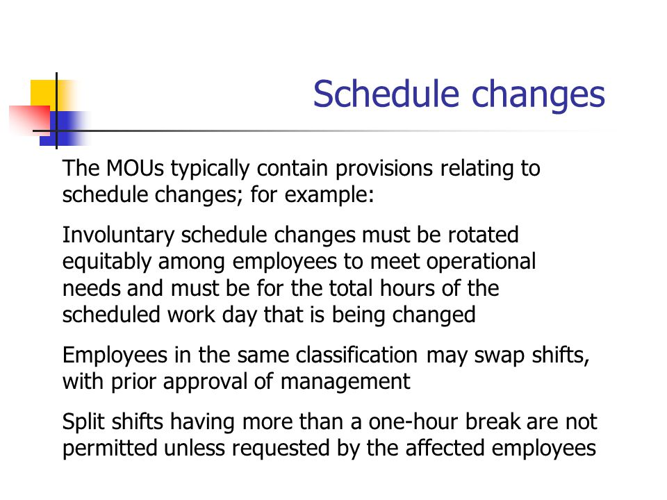 Schedule changes The MOUs typically contain provisions relating to