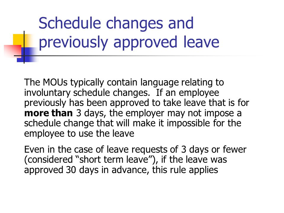 Schedule changes and previously approved leave