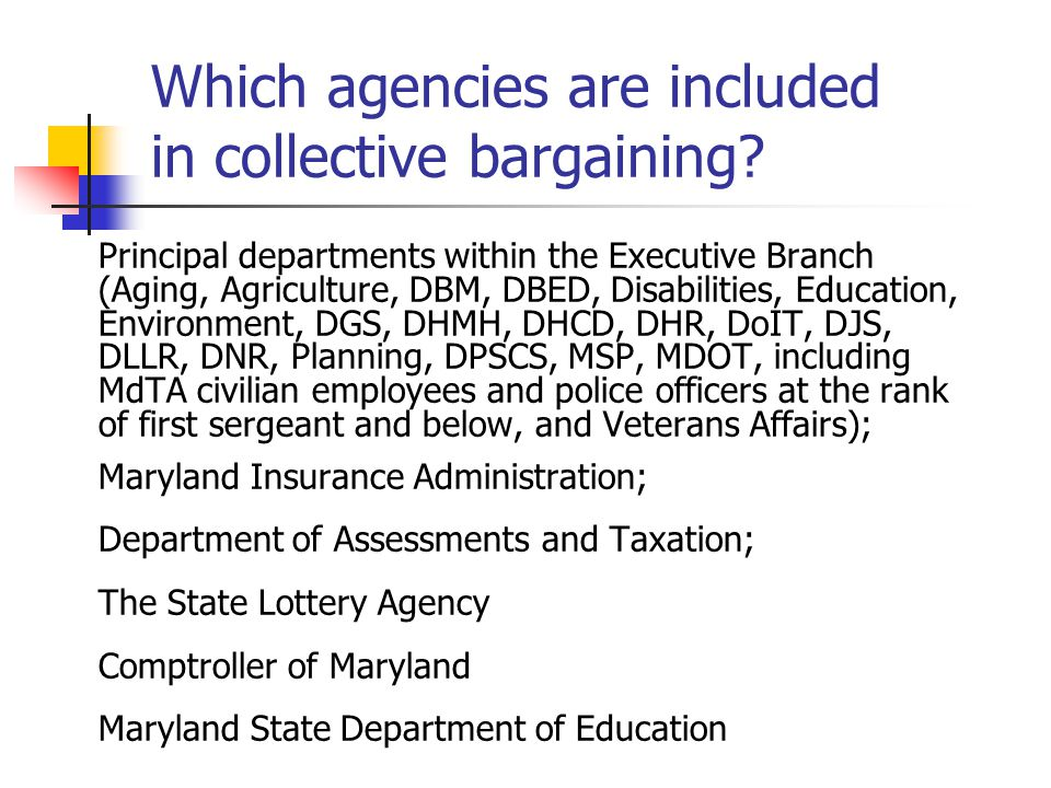 Which agencies are included in collective bargaining