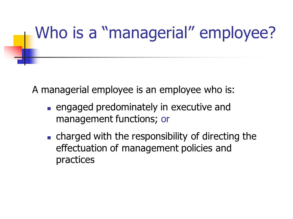 Who is a managerial employee