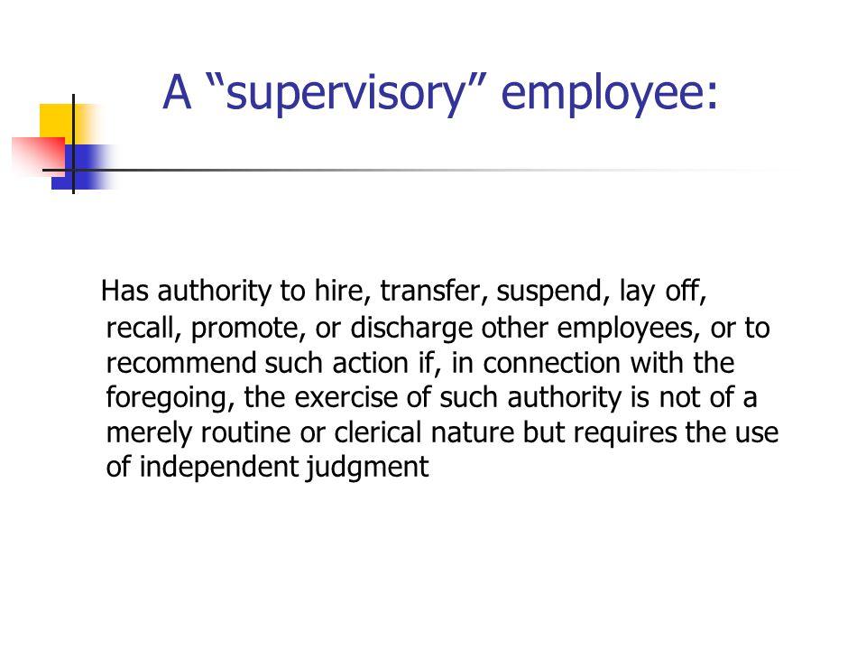 A supervisory employee: