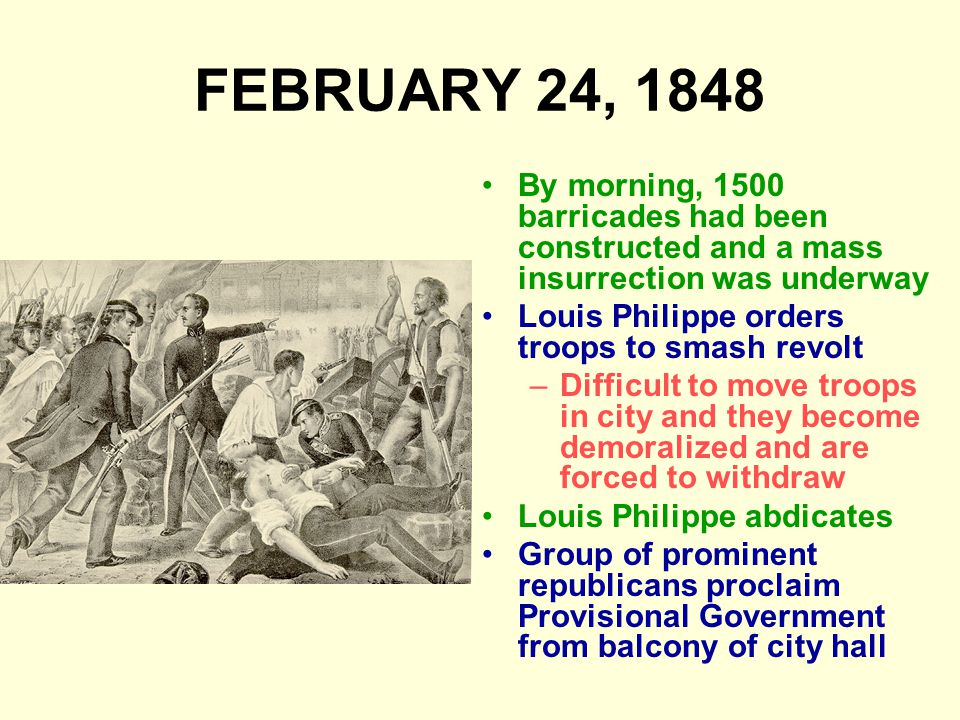 FEBRUARY 24, 1848 By morning, 1500 barricades had been constructed and a mass insurrection was underway.