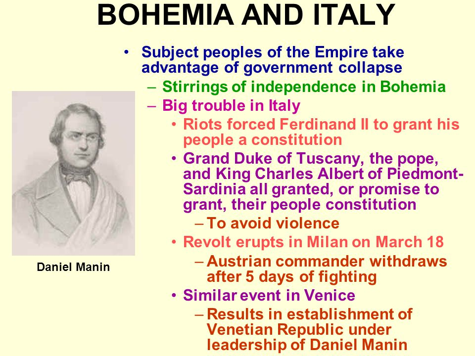BOHEMIA AND ITALY Subject peoples of the Empire take advantage of government collapse. Stirrings of independence in Bohemia.