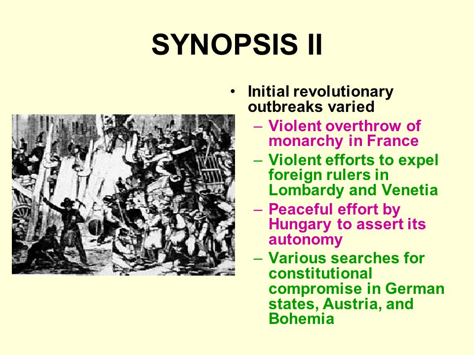 SYNOPSIS II Initial revolutionary outbreaks varied