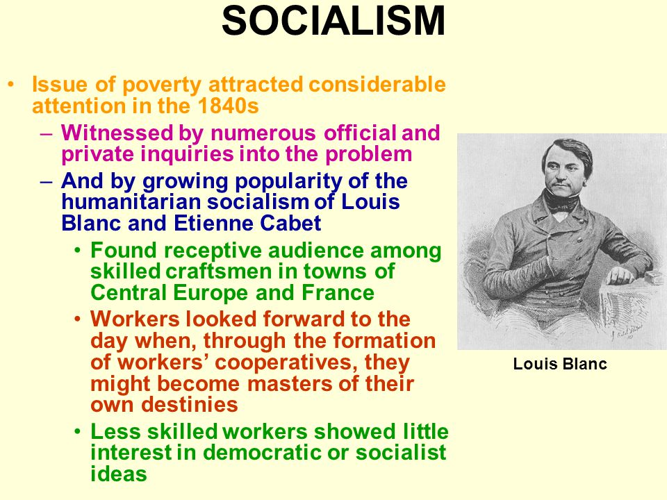 SOCIALISM Issue of poverty attracted considerable attention in the 1840s. Witnessed by numerous official and private inquiries into the problem.
