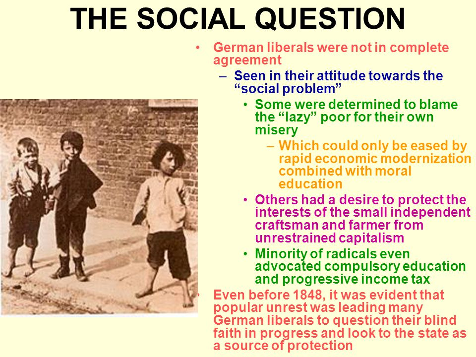 THE SOCIAL QUESTION German liberals were not in complete agreement
