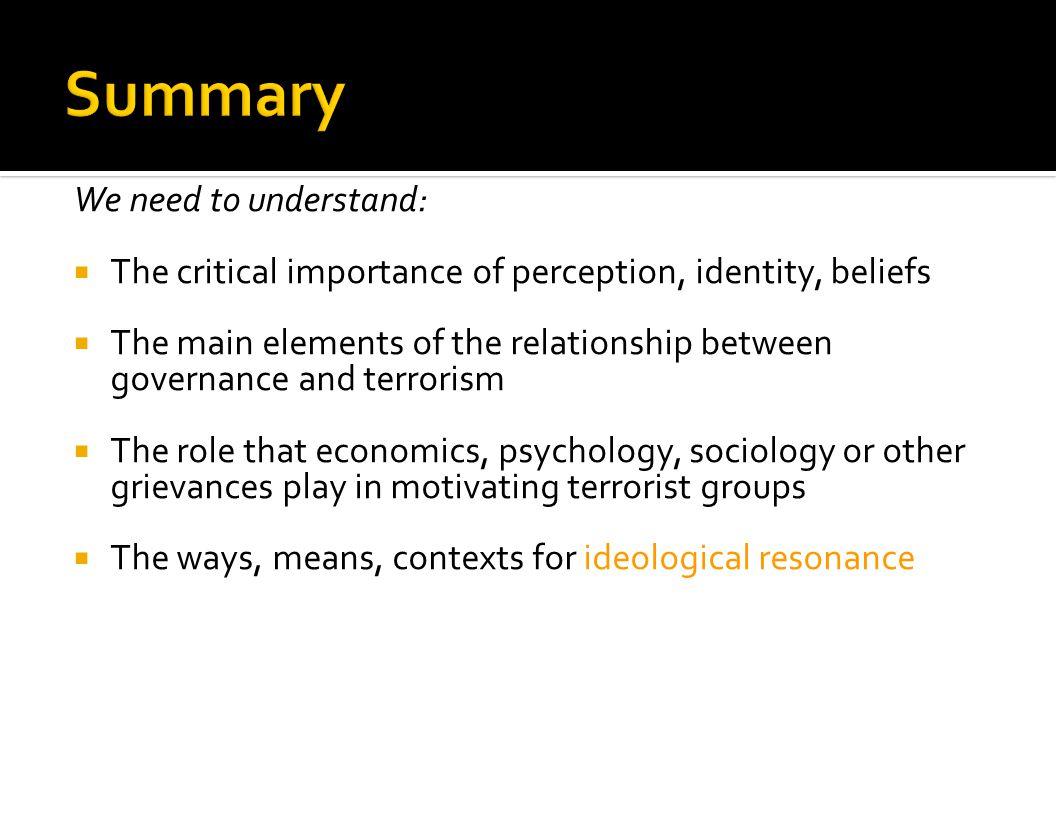 Summary We need to understand: