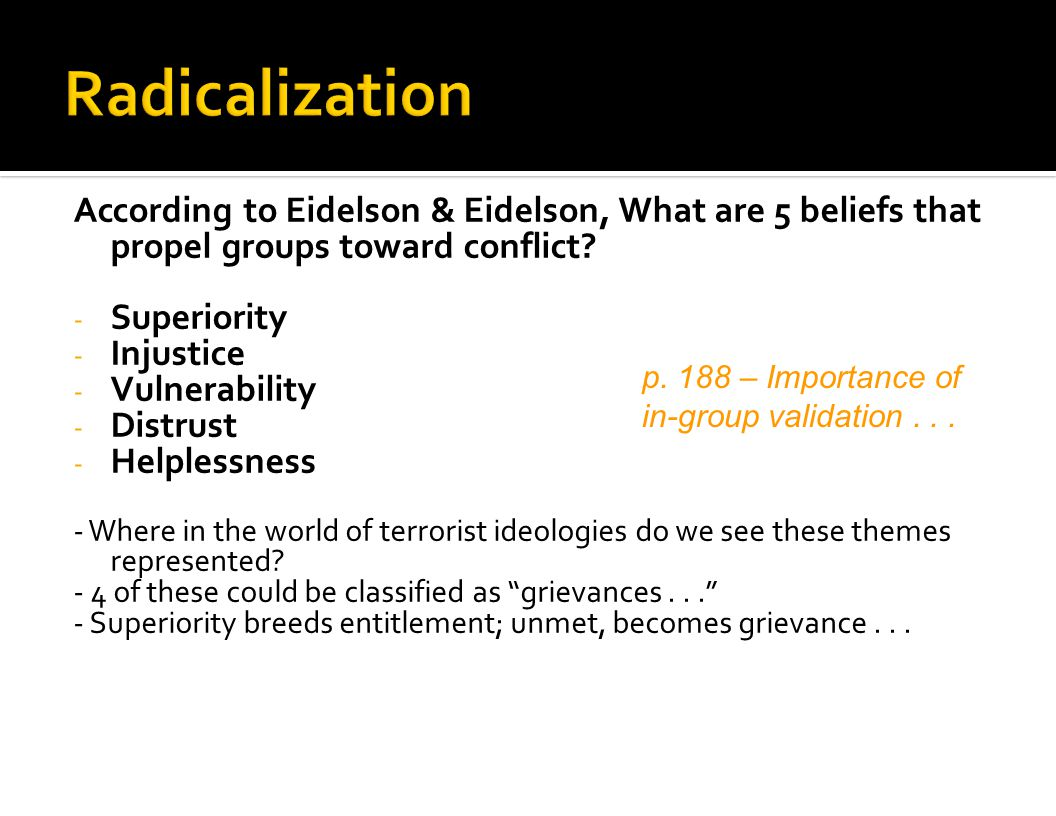 Radicalization According to Eidelson & Eidelson, What are 5 beliefs that propel groups toward conflict