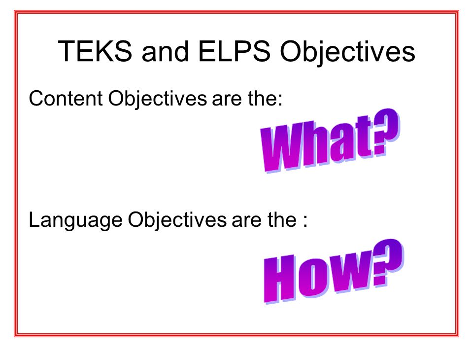 TEKS and ELPS Objectives