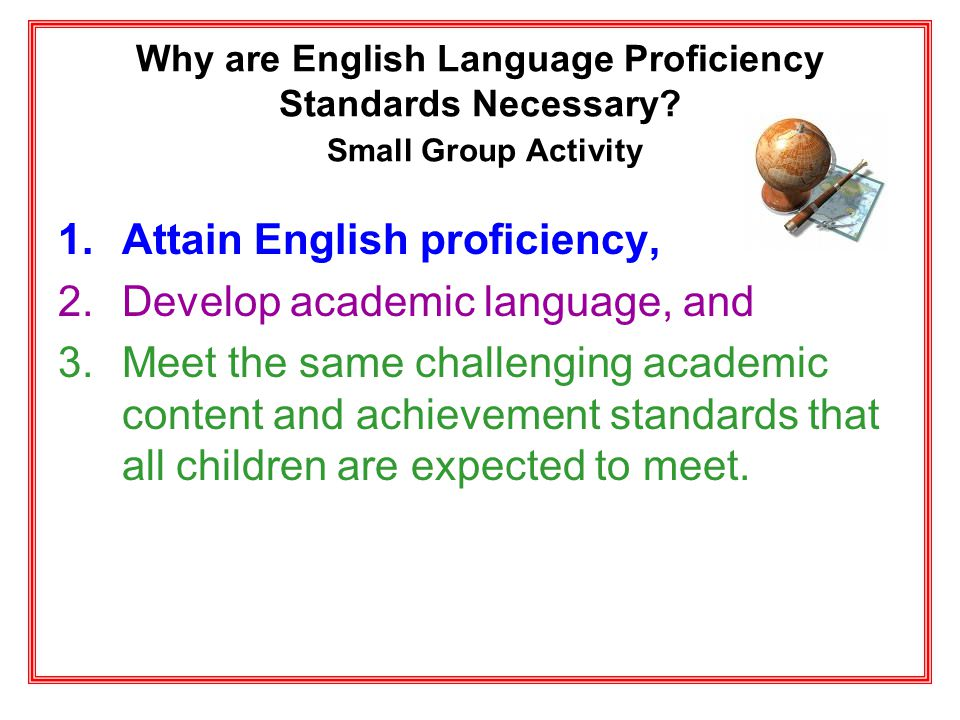Attain English proficiency, Develop academic language, and