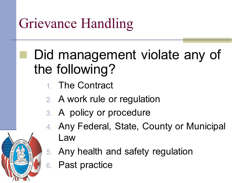 Grievance Handling Did management violate any of the following