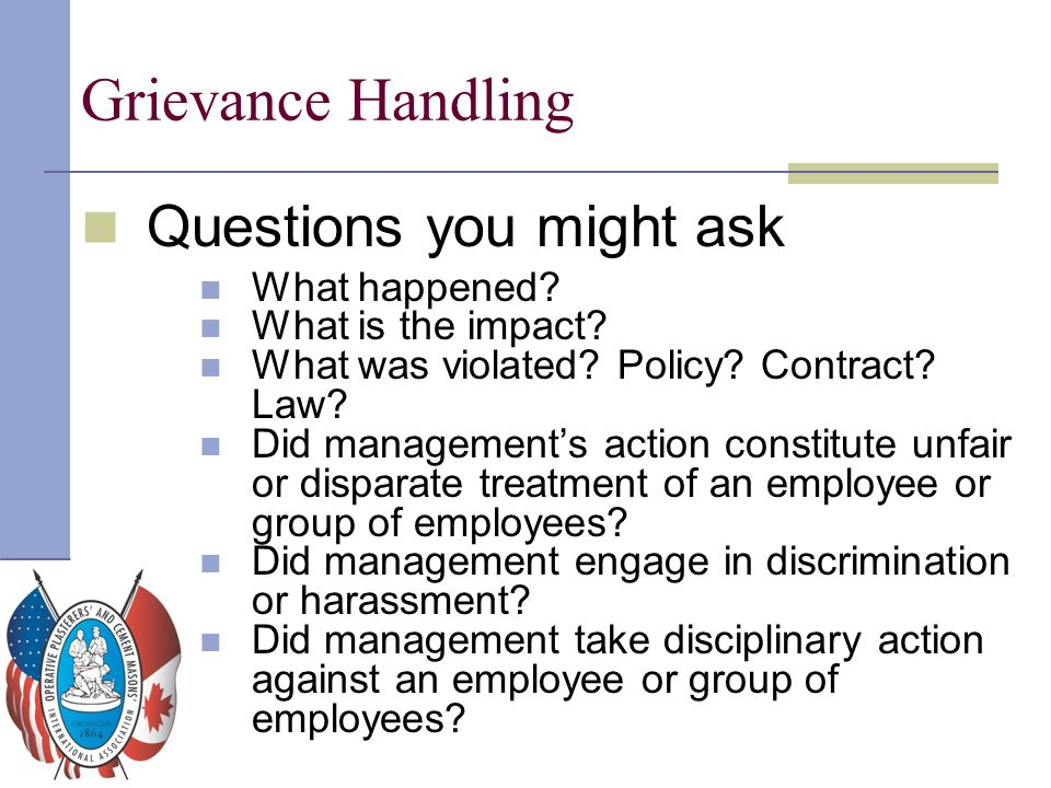 Grievance Handling Questions you might ask What happened