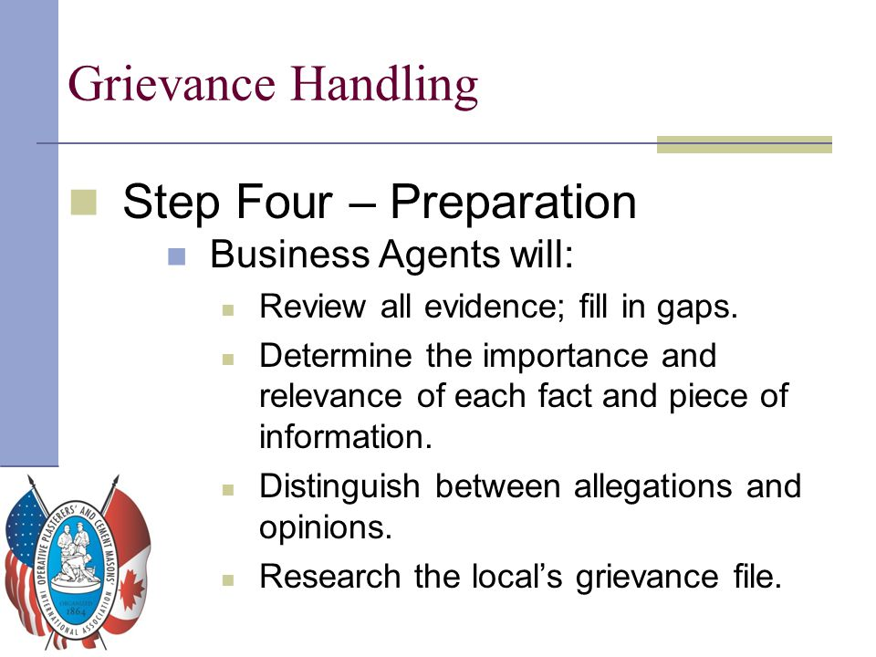 Grievance Handling Step Four – Preparation Business Agents will: