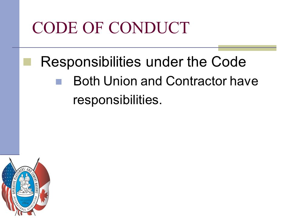 CODE OF CONDUCT Responsibilities under the Code