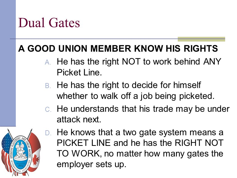 Dual Gates A GOOD UNION MEMBER KNOW HIS RIGHTS