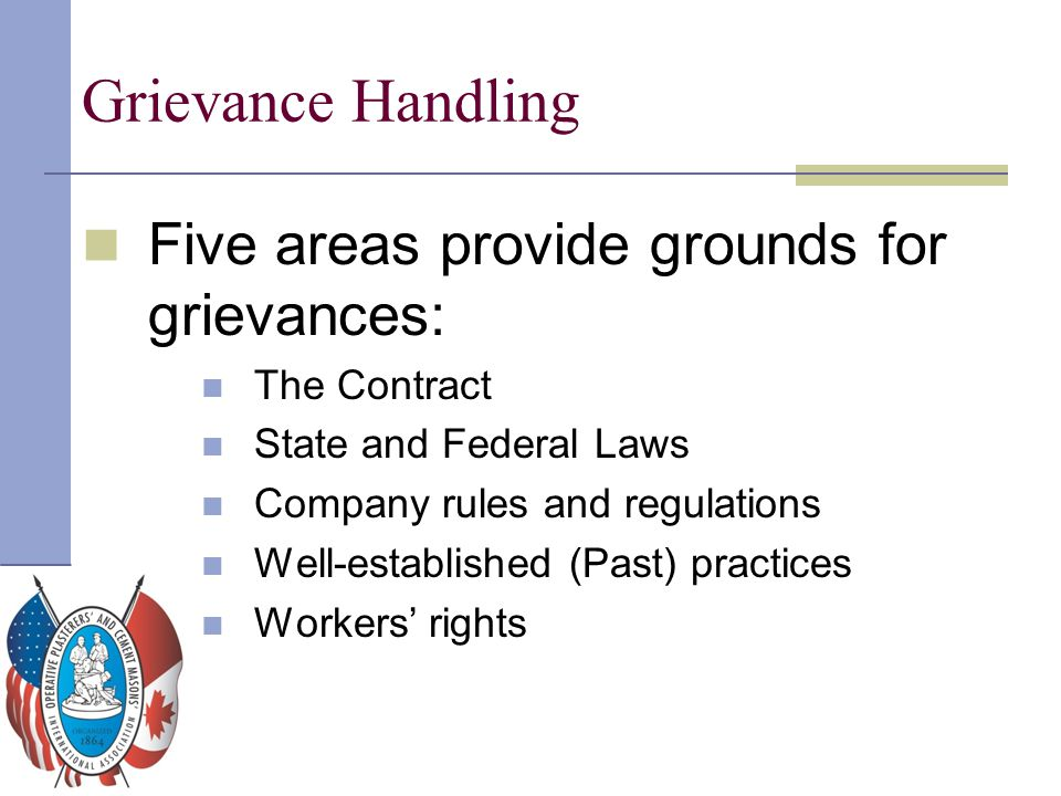 Grievance Handling Five areas provide grounds for grievances: