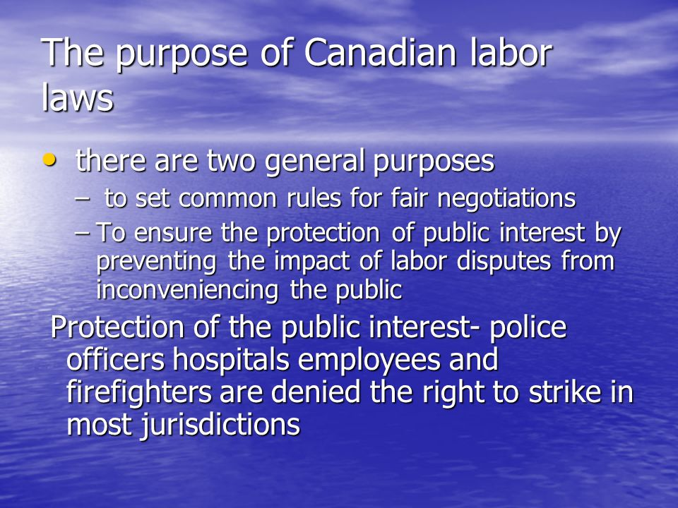 The purpose of Canadian labor laws