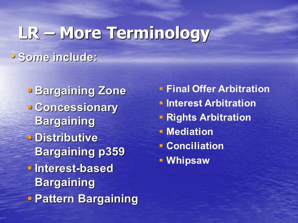 LR – More Terminology Some include: Bargaining Zone