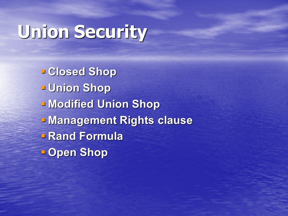 Union Security Closed Shop Union Shop Modified Union Shop