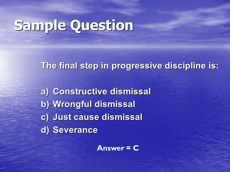 Sample Question The final step in progressive discipline is: