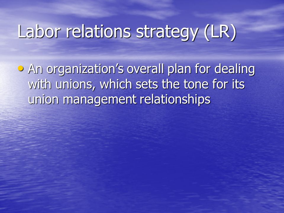 Labor relations strategy (LR)
