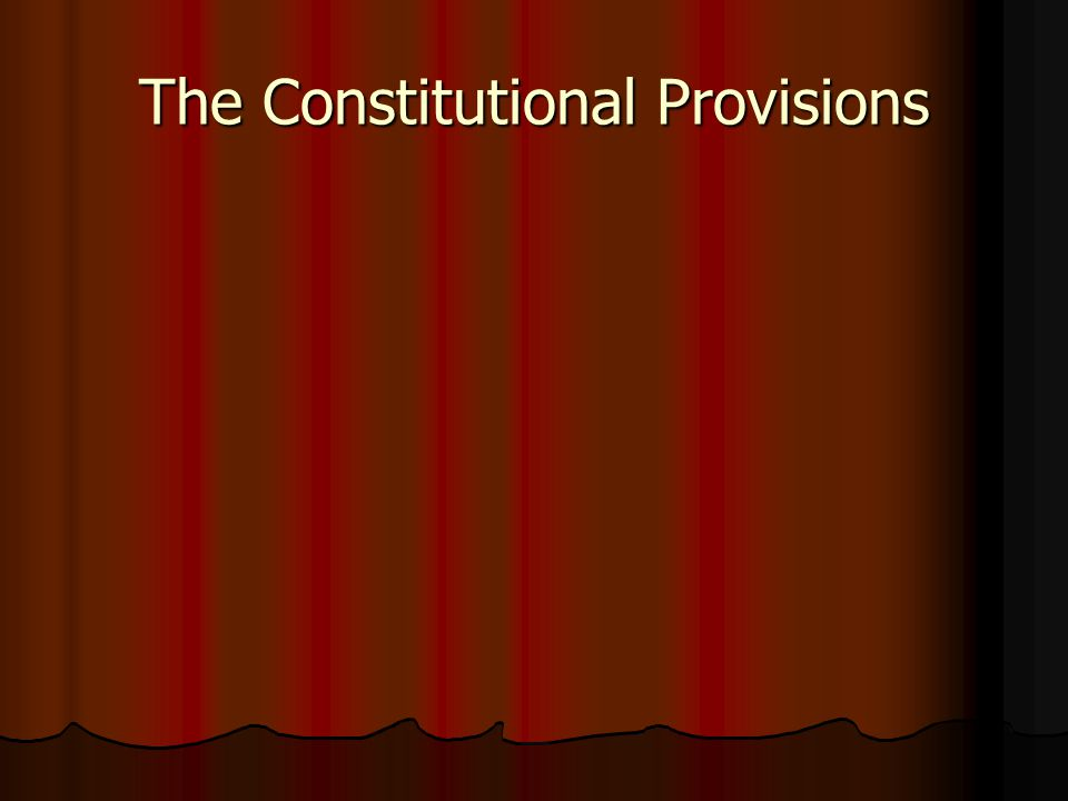 The Constitutional Provisions