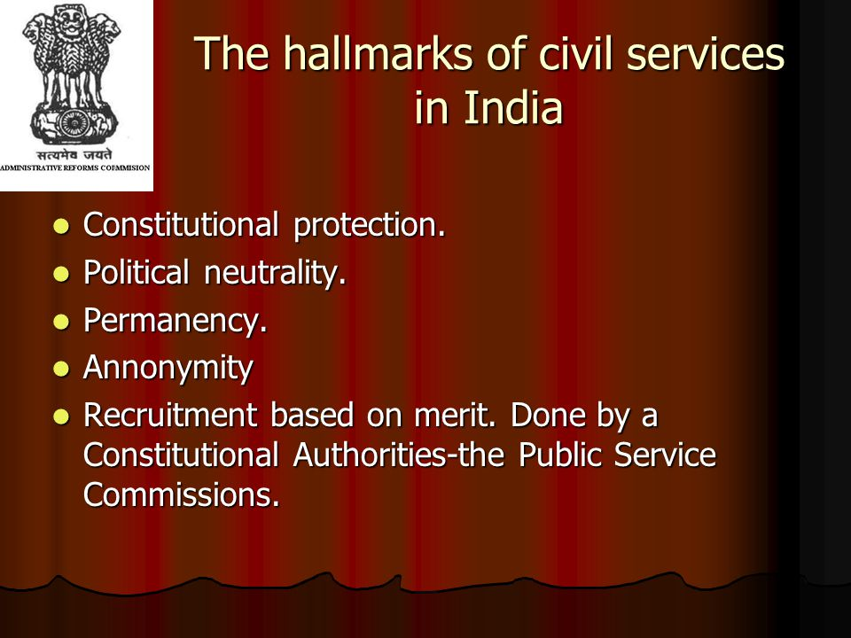 The hallmarks of civil services in India