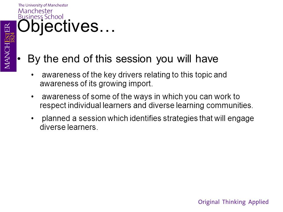 Objectives… By the end of this session you will have
