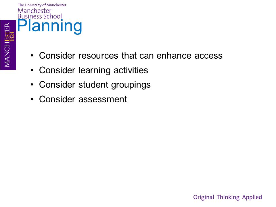 Planning Consider resources that can enhance access