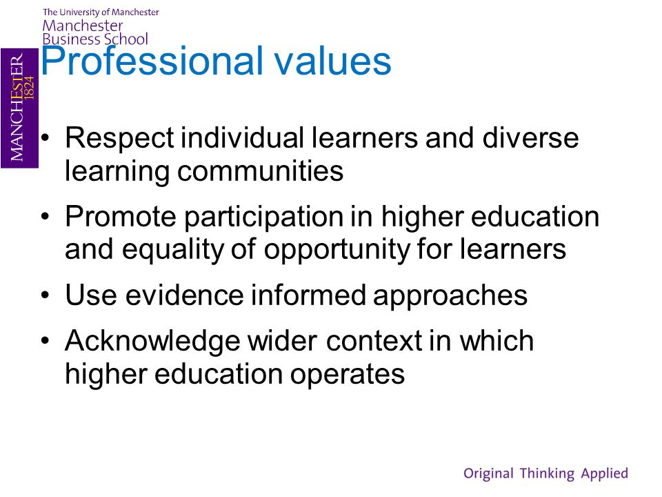 Professional values Respect individual learners and diverse learning communities.