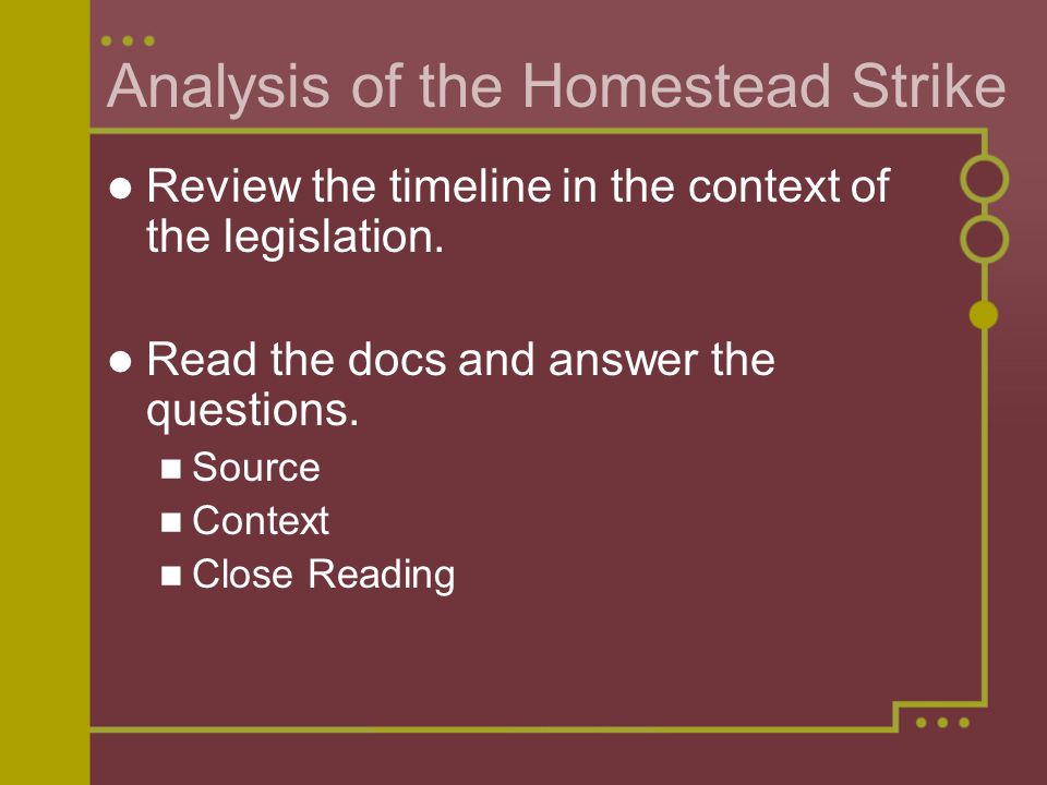 Analysis of the Homestead Strike