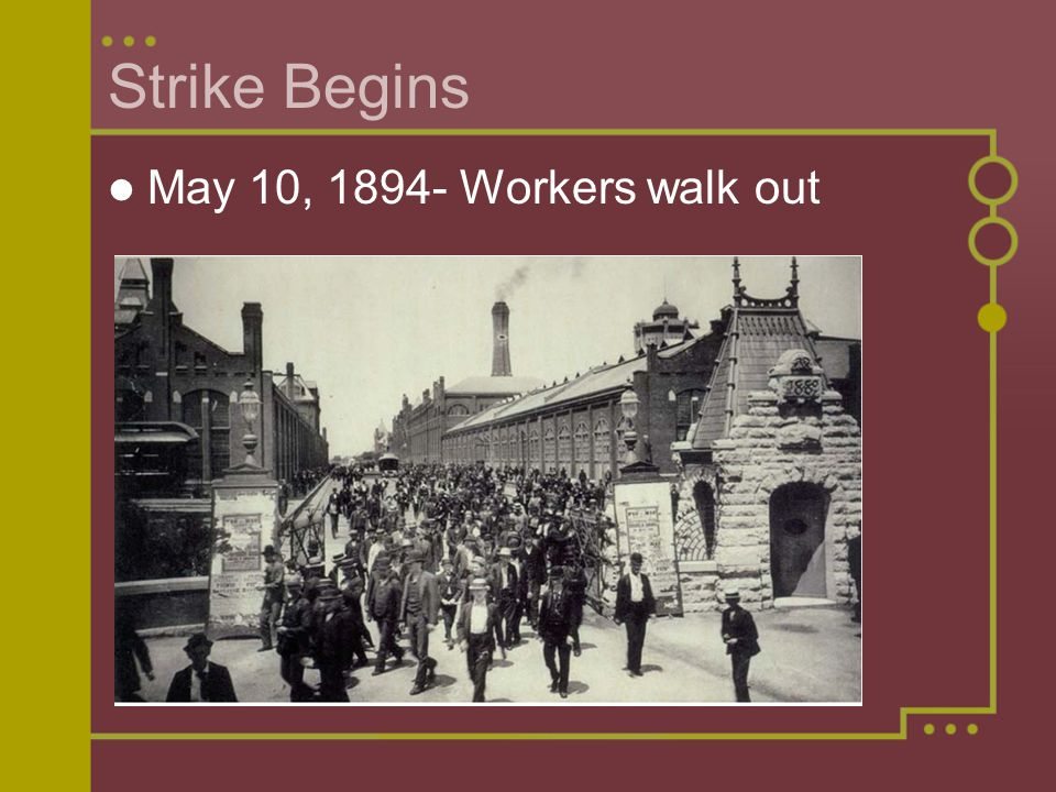 Strike Begins May 10, 1894- Workers walk out