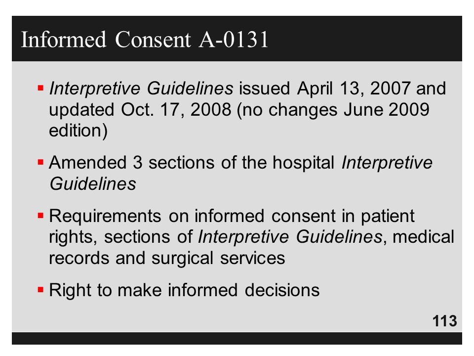 Informed Consent A-0131 Interpretive Guidelines issued April 13, 2007 and updated Oct. 17, 2008 (no changes June 2009 edition)