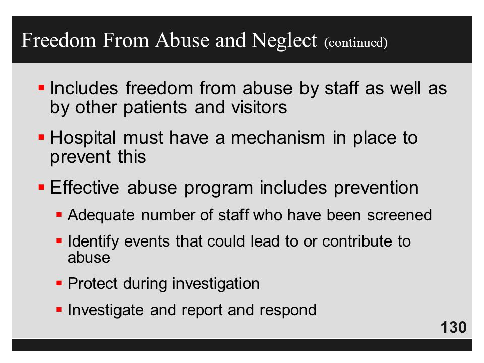 Freedom From Abuse and Neglect (continued)